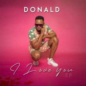 Donald, I Love You, download ,zip, zippyshare, fakaza, EP, datafilehost, album