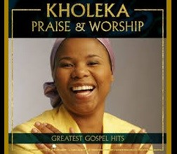 Kholeka – Praise & Worship