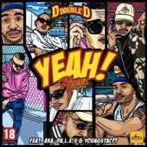 DOWNLOAD mp3: DJ D Double D Yeah Remix ft. AKA, Da L.E.S & YoungstaCPT fakaza 2018 2019 gqom amapiano afrohouse musicmp3 download