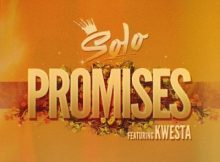 Download mp3: Solo ft Kwesta Promises fakaza 2018 2019 com music gqom amapiano afrohouse mp3 download