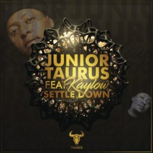 Download mp3: Junior Taurus ft Kaylow Settle Down fakaza 2018 2019 com music gqom amapiano afrohouse mp3 download