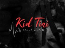 Download Album: Kid Tini Sound Mind EP Zip fakaza 2018 2019 com music gqom amapiano afrohouse mp3 download