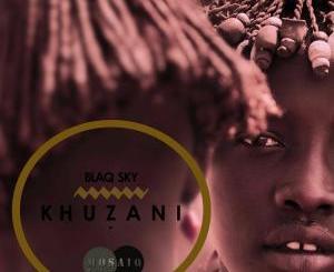 BlaQ Sky – Khuzani (Original Mix)