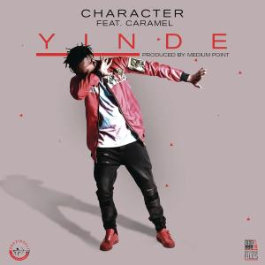 Character feat. Caramel – Yinde [Mp3 Download]-fakazahiphop