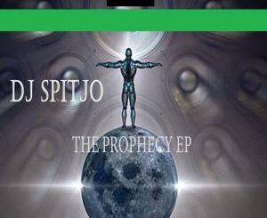 DJ Spitjo – The Prophecy [EP DOWNLOAD] - fakazahiphop