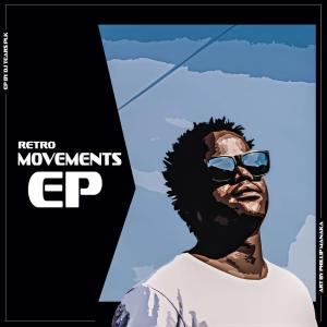 DJ Tears PLK – Retro Movements EP-fakazahiphop