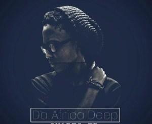 Da Africa Deep – Shapes [EP]