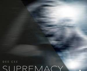 Dee Cee – Supremacy EP-fakazahiphop