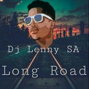Dj Lenny SA – Long Road (Original Mix)-fakazahiphop