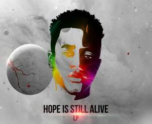 Dlala Lazz – Hope Is Still Alive (ALBUM)