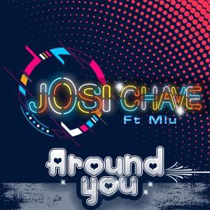 Josi Chave feat. Mlu – Around You [Mp3 Download]-fakazahiphop