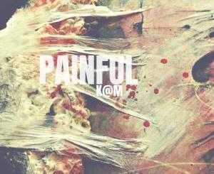 K@M – Painful