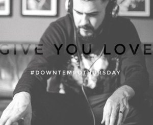 Mi Casa – Give You Love (Downtempo) [MP3]