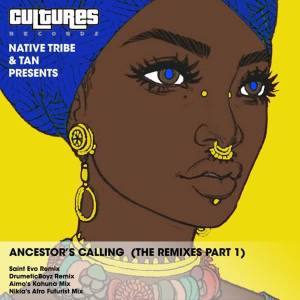 Native Tribe, Tan – Ancestor's Calling (DrumeticBoyz Remix)