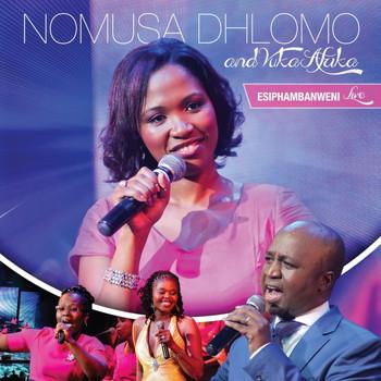 Nomusa Dhlomo & Vuka Afrika – Esiphambanweni (Live)-fakazahiphop