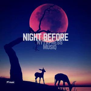 Nytxpress Musiq – Night Before [EP DOWNLOAD]-fakazahiphop