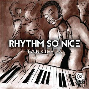 Tankie-DJ – Rhythm So Nice-fakazahiphop