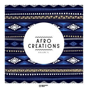 VA – Afro Creations, Vol. 5 [Album Download]-fakazahiphop