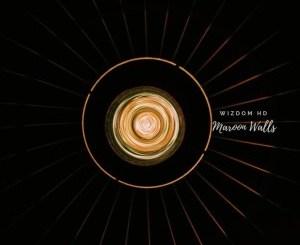 Wizdom HD – Maroon Walls (Original Mix)