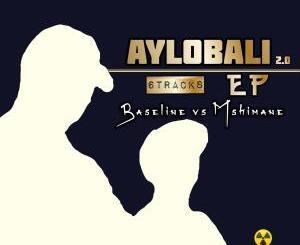 Baseline vs Mshimane – Aylobali EP 2.0