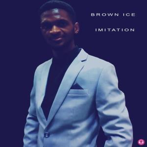 Brown Ice – Imitation (Album)