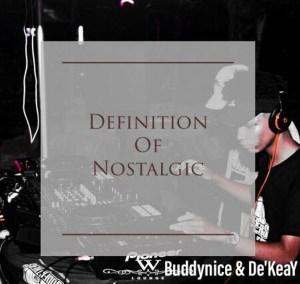 Buddynice & De'KeaY – Definition Of Nostalgic (Nostalgic Mix)