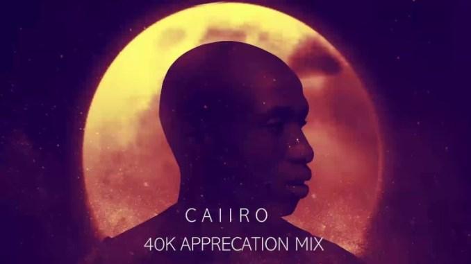 Caiiro – 40k Appreciation Mix