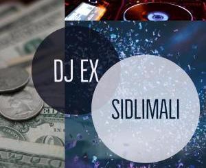 DJ Ex – Sidlimali (Original Mix)