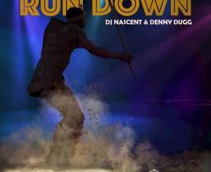 DJ Nascent & Denny Dugg – Run Down