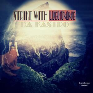 Da Kastro – Strike With Lightning