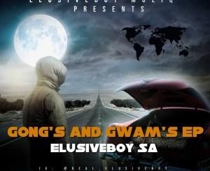 Elusiveboy SA – Gong's And Gwam's EP