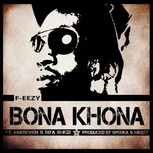 F-eezy – Bona Khona Ft. MaseVen & Siya Shezi