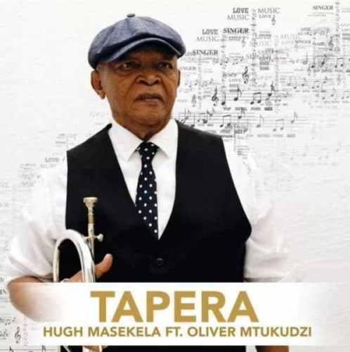 Hugh Masekela – Tapera Ft. Oliver Mtukudzi