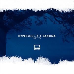HyperSOUL-X, Sabrina – Hey'O (Afro HT)
