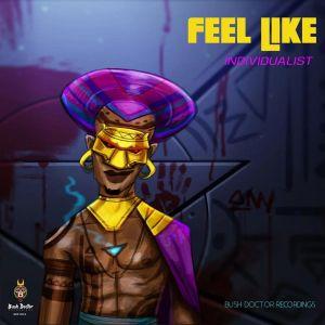 Individualist, Phats De Juvenile – Feel Like (Phats Going Down Remix)