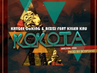 KayGee DaKing & Bizizi – Kokota Ft Killer Kau