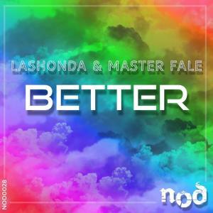 LaShonda & Master Fale – Better (Deeper Club Mix)