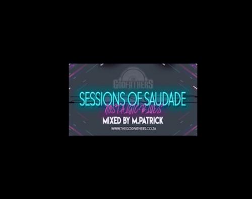 M.Patrick – Sessions of Saudade (Nostalgic Blues)