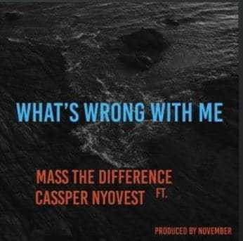 Mass The Difference – Whats Wrong With Me