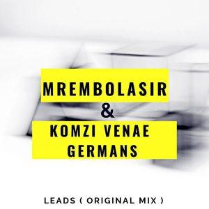 MrembolaSir & Komzi Venae Germans – Leads (Original Mix)