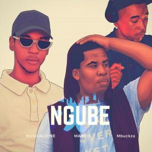 Musical Vine & Mbuckza – Ngube (feat. Manzo)