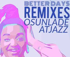 Pascal Morais Ft. Thoko – Better Days (Atjazz Astro Remix)