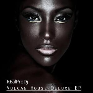Realprodj – Vulcan House Deluxe EP