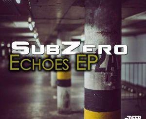 SubZero – Echoes EP