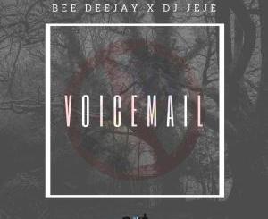 Bee Deejay & DJ Jeje – Voicemail