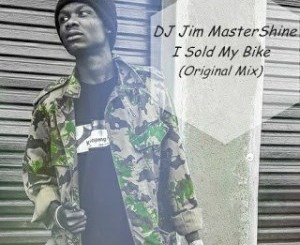 DJ Jim MasterShine – I Sold My Bike (Original Mix)
