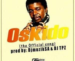 DJ Muzik SA – Oskido ft. DJ Tpz
