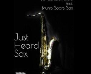 Dj General Slam & Bruno Soares Sax – Just Heard Sax (Original Mix)