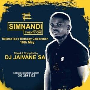 Djy Jaivane – Simnandi Vol21 (TallArseTee`s Bday Celebration 18th May) 2Hour LiveMix
