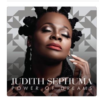 Judith Sephuma – Power of Dreams